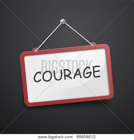 Courage Hanging Sign