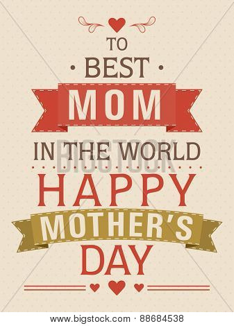 Stylish text Best Mom In The World for Happy Mother's Day celebration, can be used as poster, banner or flyer design.