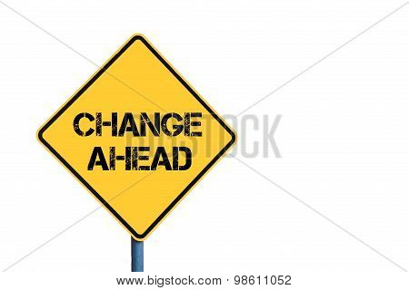Yellow Roadsign With Change Ahead Message