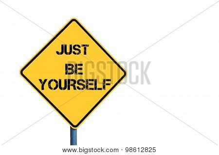 Yellow Roadsign With Just Be Yourself Message