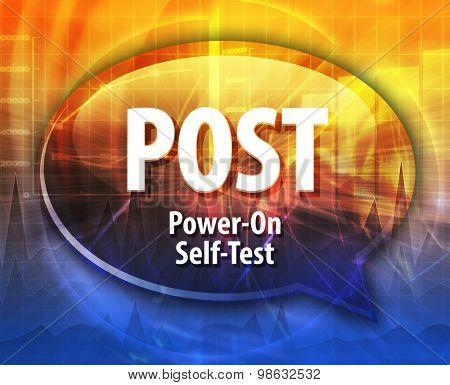 Speech bubble illustration of information technology acronym abbreviation term definition POST Power On Self Test