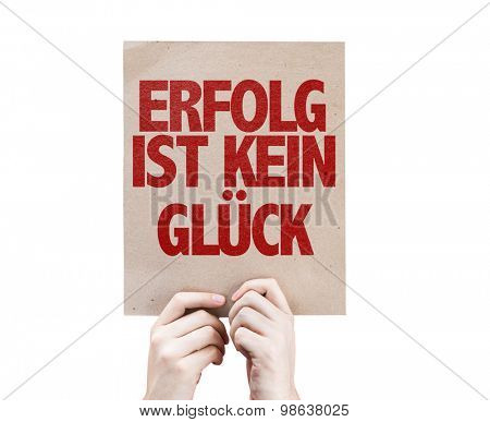 Success Is Not Luck (in German) card isolated on white