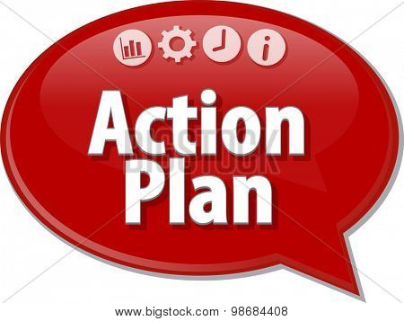 Speech bubble dialog illustration of business term saying  Action plan