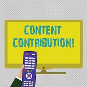 Text Sign Showing Content Contribution. Conceptual Photo Contribution Of Information To Any Digital  poster