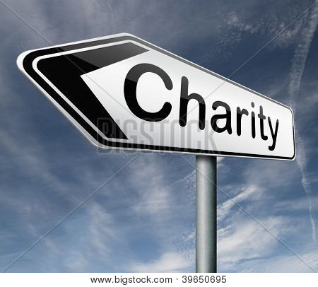 charity raise money to help donate gifts fundraising give a generous donation or help with the fundraise road sign arrow