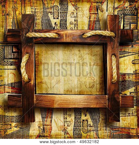 old egyptian background with rustic  wooden frame