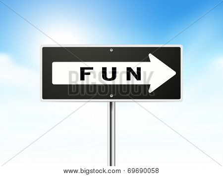 Fun On Black Road Sign