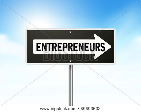 Entrepreneurs On Black Road Sign
