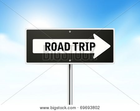 Road Trip On Black Road Sign