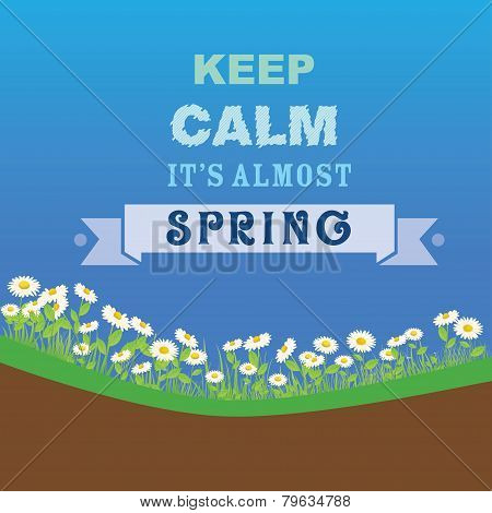 Keep calm it's almost spring design