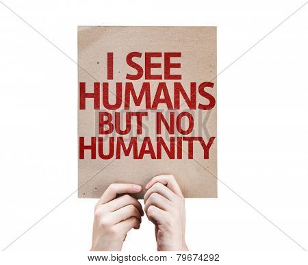 I See Humans But No Humanity card isolated on white background