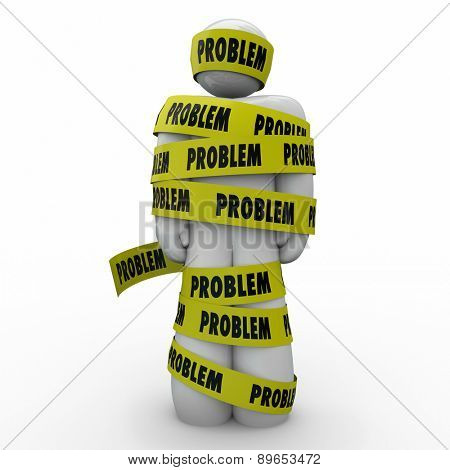 Problem word on yellow tape wrapped around a person or man to illustrate trouble, issues, difficulty or challenging situation