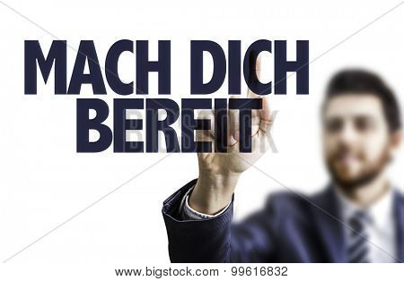 Business man pointing the text: Get Ready (in German)