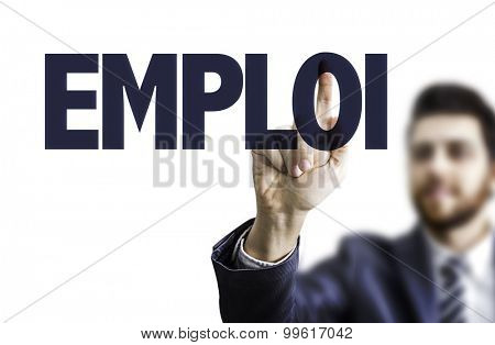 Business man pointing the text: Employment (in French)