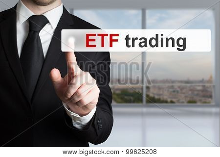 Businessman Pushing Touchscreen Button Etf Trading