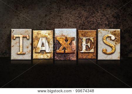 Taxes Letterpress Concept On Dark Background