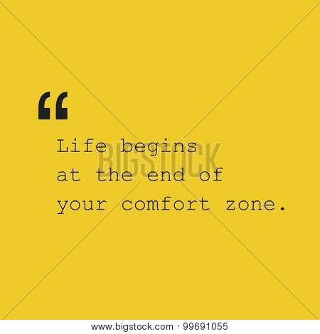 Life Begins at the End of Your Comfort Zone. - Inspirational Quote, Slogan, Saying - Success Concept Design with Quotation Mark