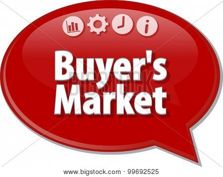 Speech bubble dialog illustration of business term saying Buyer's Market
