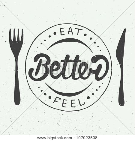Eat Better, Feel Better On Vintage Background, Eps 10