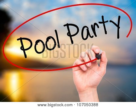Man Hand writing Pool Party with black marker on visual screen.