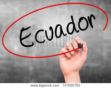 Man Hand writing Ecuador with black marker on visual screen