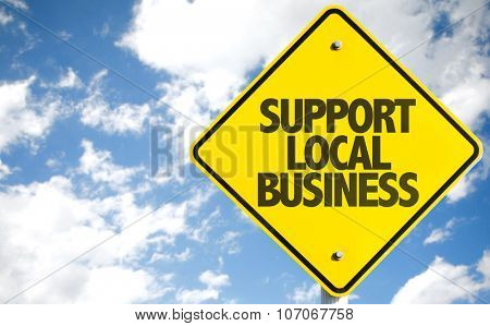 Support Local Business sign with sky background
