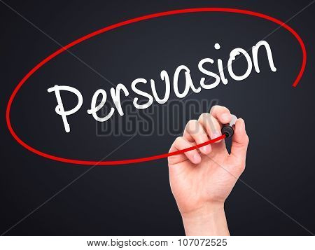 Man Hand writing Persuasion with black marker on visual screen.