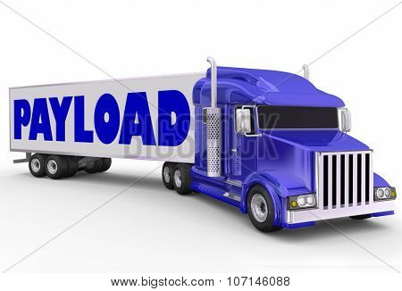 Payload word on a trailer hauled by big rig blue semi truck as shipment for delivery