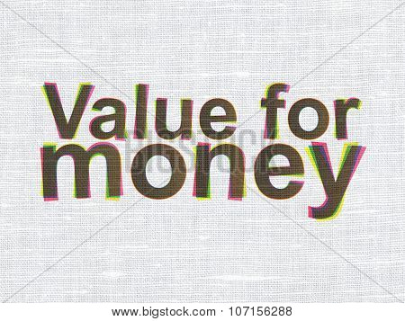 Money concept: Value For Money on fabric texture background