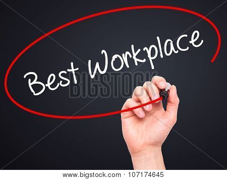 Man Hand writing Best Workplace with black marker on visual screen.