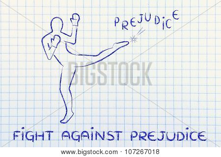 Person Kicking And Boxing The Word Prejudice