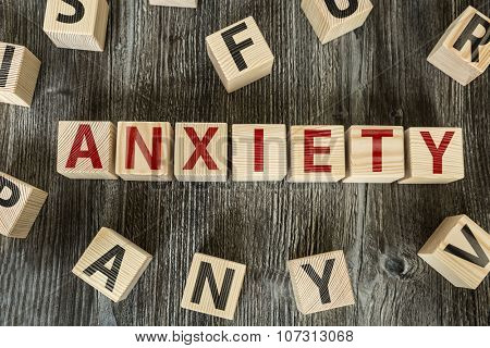 Wooden Blocks with the text: Anxiety