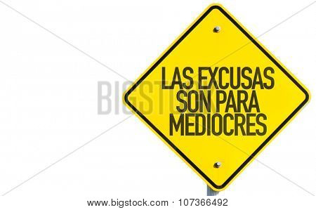 Excuses are for Average People (in Spanish) sign isolated on white background