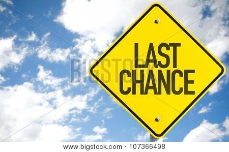 Last Chance sign with sky background
