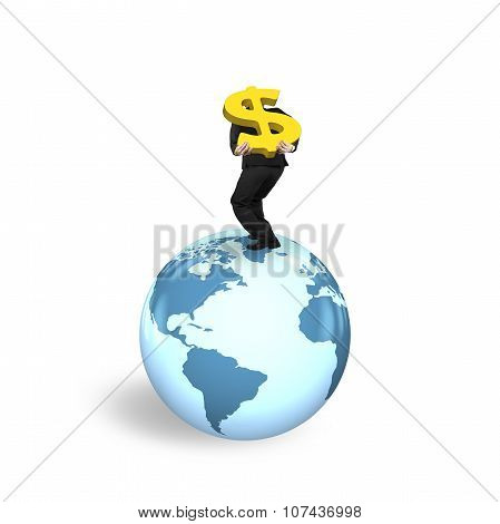 Man Carrying Dollar Sign Standing On Globe World Map