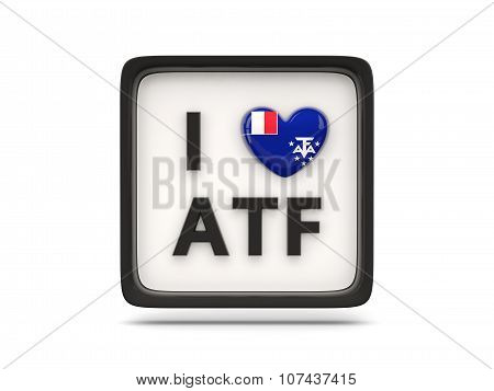 I Love French Southern Territories Sign