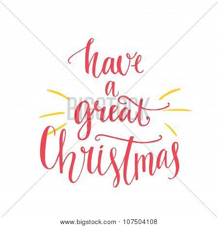 Have a great christmas text. Christmas card with custom handwritten type, vector point pen calligrap