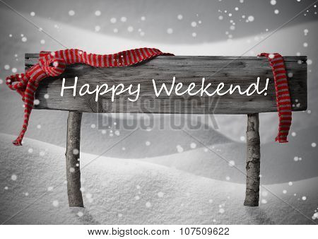 Gray Christmas Sign Happy Weekend, Snow, Red Ribbon, Snowflakes