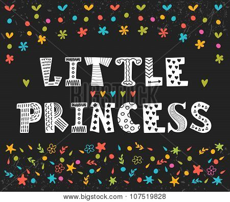 Little Princess. Cute Greeting Card For Little Girl. Funny Postcard With Decorative Elements