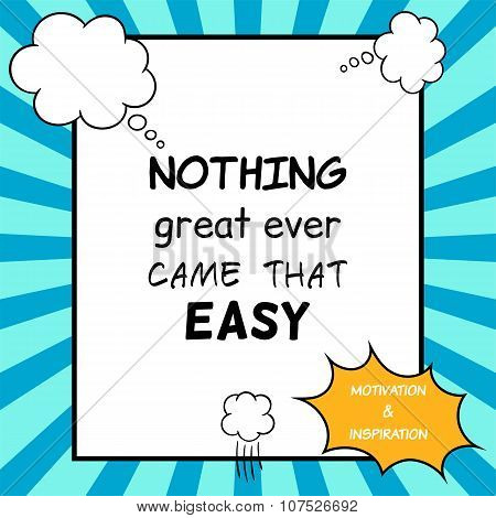 Nothing Great Ever Came That Easy. Inspirational And Motivational Quote Is Drawn In A Comic Style