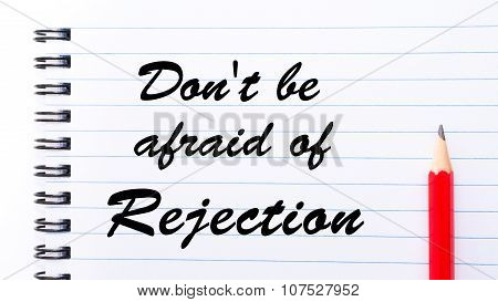 Don't Be Afraid Of Rejection