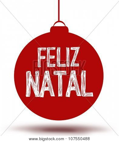 Christmas card with typography bubble. Text: Feliz Natal (Portuguese)
