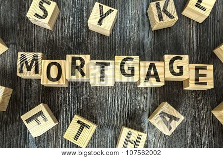Wooden Blocks with the text: Mortgage