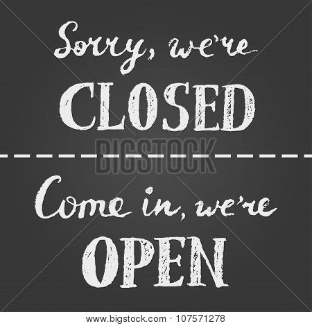 Open and closed chalk sign.