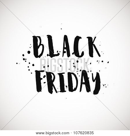 Black friday grunge style ink painted phrase. Grunge lettering on white background. Phrase banner for poster, stickers, banner, card and other design projects.