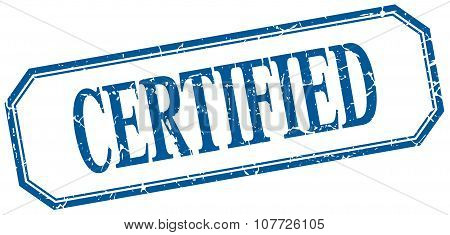 Certified Square Blue Grunge Vintage Isolated Label