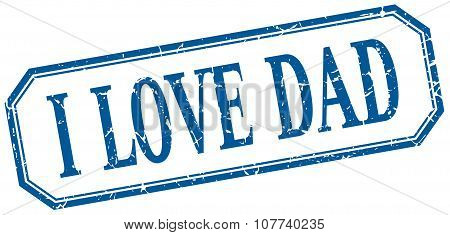I Love Dad Square Blue Grunge Vintage Isolated Label