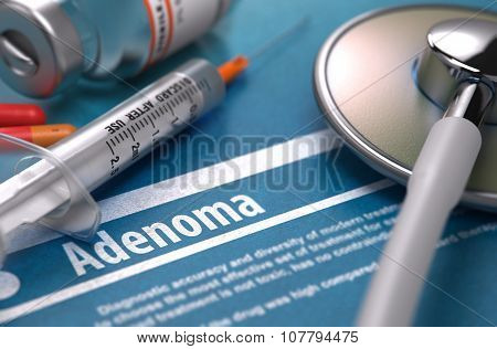 Diagnosis - Adenoma. Medical Concept.