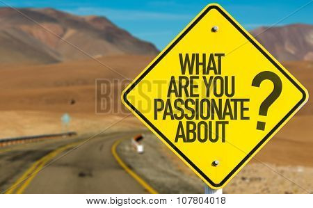 What Are You Passionate About? sign on desert road