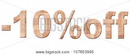 Illustration Of 10 Percent Price Cut Off. Wooden Parquet Discount Letters Isolated On White Backgrou